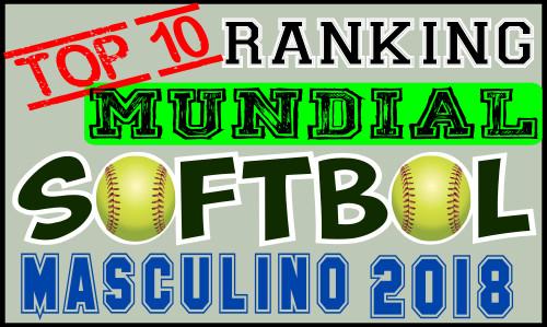 TOP 10 RANKING MUNDIAL SOFTBOL MASCULINO 2018  c394310e061